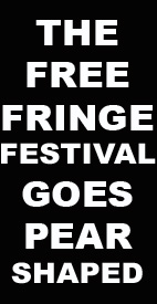 The Free Fringe Festival Goes Pear Shaped