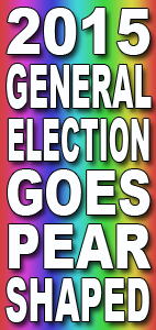 The 2015 General Election Goes pear Shaped